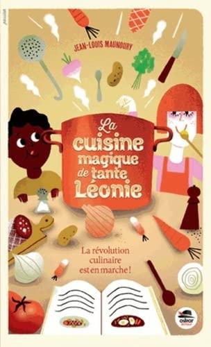 Cuisine magique de tante Léonie (La): Maunoury, Jean-Louis