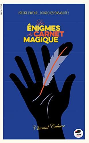 Énigmes du carnet magique (Les): Cahour, Chantal