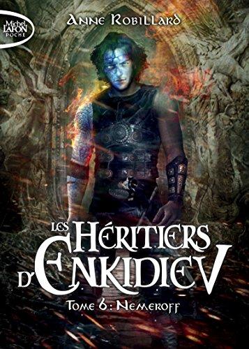 LES HERITIERS D'ENKIDIEV - TOME 6 NEMEROFF: ROBILLARD ANNE