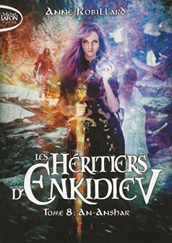LES HERITIERS D'ENKIDIEV - TOME 8 AN-ANSHAR: ROBILLARD ANNE