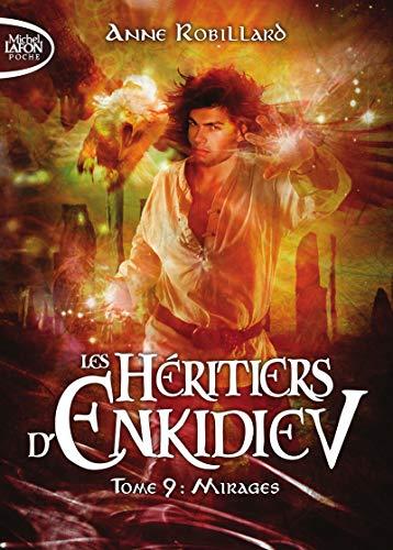 LES HERITIERS D'ENKIDIEV - TOME 9 MIRAGES: ROBILLARD ANNE
