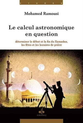 CALCUL ASTRONOMIQUE EN QUESTION -LE-: RAMOUSI MOHAMED