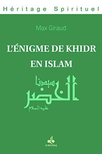 Enigme de Khidr en Islam (L'): Enigme de Khidr