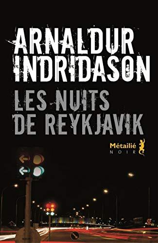 Nuits de Reykjavik (Les): Indridason, Arnaldur