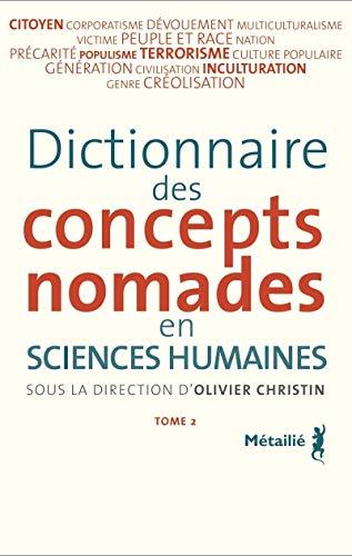 Dictionnaire des concepts nomades en sciences humaines, t. 02: Christin, Olivier