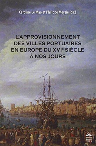L'approvisionnement des villes portuaires en Europe du XVIe sie: Le Mao Caroline