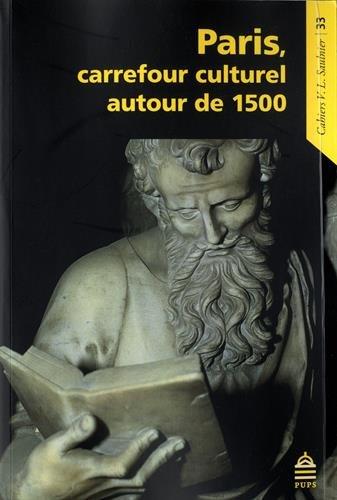 Paris carrefour culturel autour de 1500: Millet Olivier