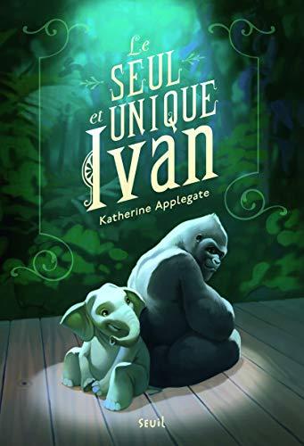 Seul et unique Ivan (Le): Applegate, Katherine