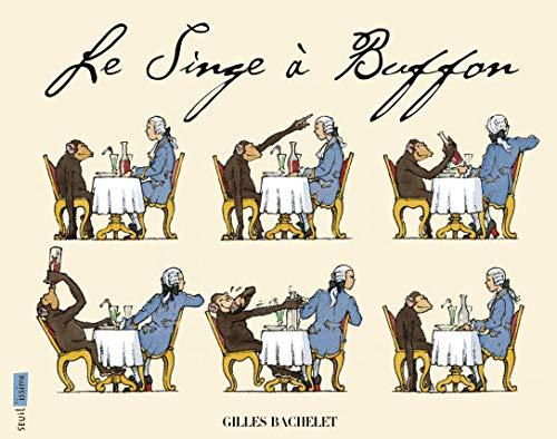 Singe à Buffon (Le): Bachelet, Gilles