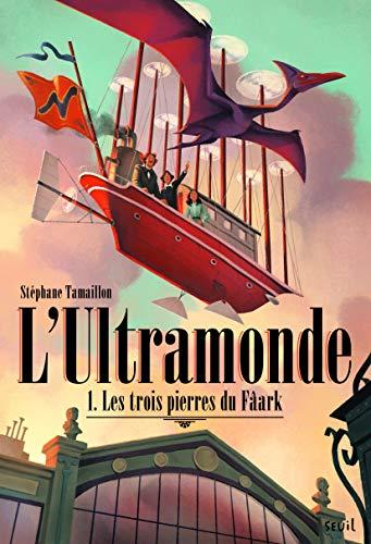 Ultramonde (L'), t. 01: Tamaillon, St�phane