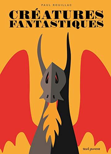 Créatures fantastiques: Rouillac, Paul