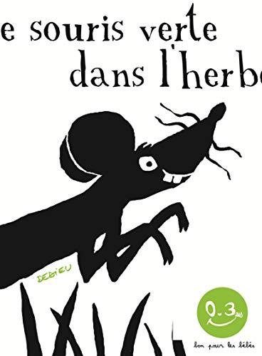 SOURIS VERTE DANS L HERBE -UNE-: DEDIEU THIERRY