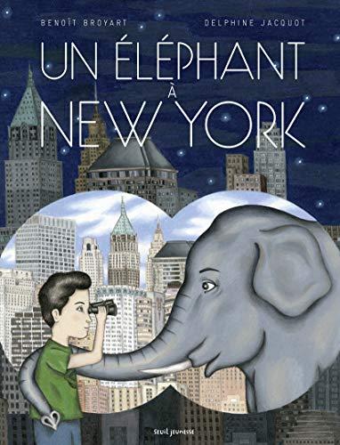 Un éléphant à New York: Benoît Broyart