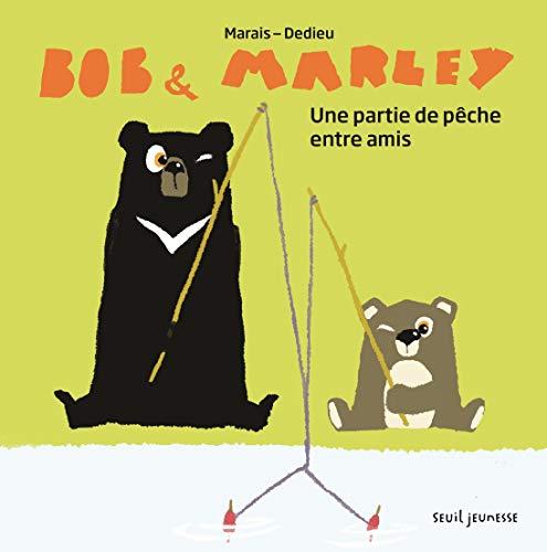 BOB ET MARLEY UNE PARTIE DE PECHE ENTRE: DEDIEU MARAIS