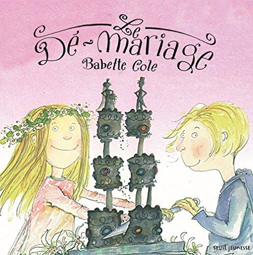 Dé-mariage (Le) [nouvelle édition]: Cole, Babette