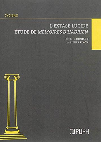 L'extase lucide : Etude de mémoires d'Hadrien: Brochard, Cécile, Pinon,