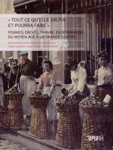 9791024004167: Tout ce qu'elle saura et pourra faire - femmes, droits, travail en Normandie du Moyen âge à la Grande guerre (GENRE A LIRE...)