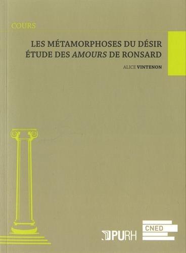 9791024005393: Les Métamorphoses du Desir. Etude des Amours de Cassandre de R Onsard