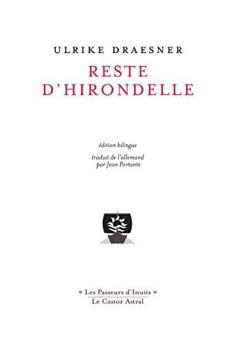 Reste d'hirondelle [edition bilingue]: Draesner, Ulrike