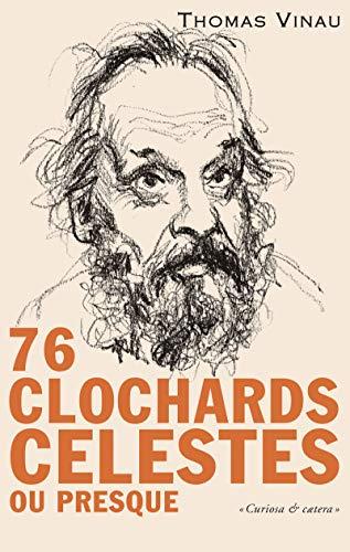 76 CLOCHARDS CELESTES OU PRESQUE: VINAU THOMAS