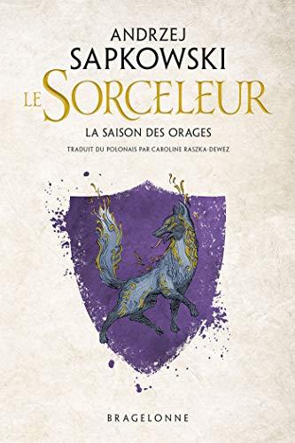 Sorceleur : La Saison des orages (Fantasy): Sapkowski, Andrzej