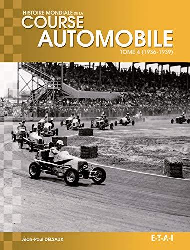 HISTOIRE MONDIALE DE LA COURSE AUTOMOBIL: DELSAUX T 4
