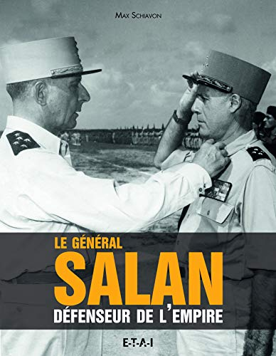 GENERAL SALAN -LE -DEFENSEUR DE L EMPIRE: SCHIAVON MAX