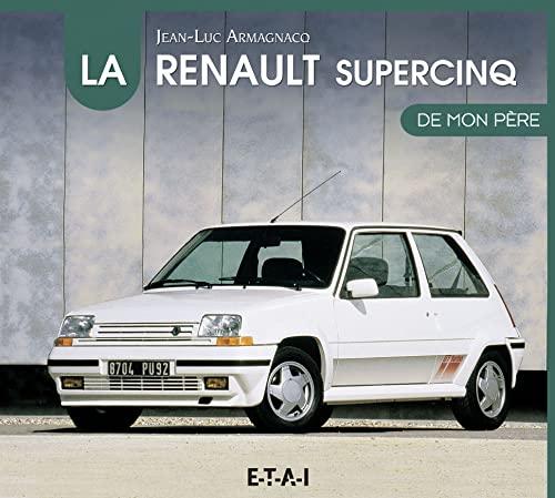 RENAULT SUPER 5 DE MON PERE -LA-: ARMAGNACQ JEAN LUC