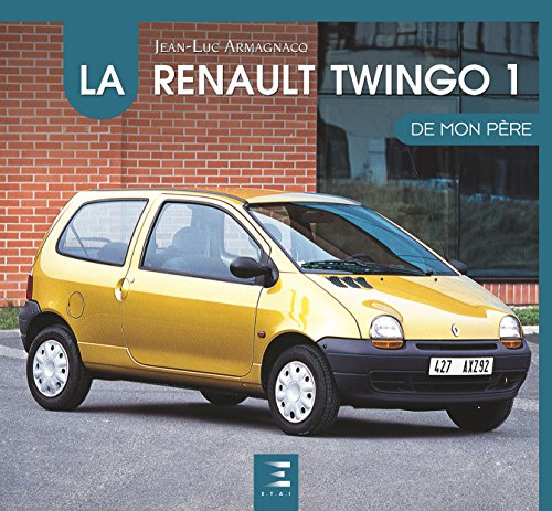 RENAULT TWINGO DE MON PERE -LA-: ARMAGNACQ JEAN LUC