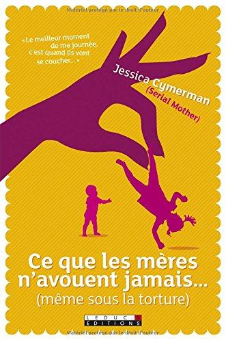 CE QUE LES MERES N AVOUENT JAMAIS: CYMERMAN JESSICA