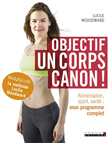 OBJECTIF UN CORPS CANON: WOODWARD LUCILE