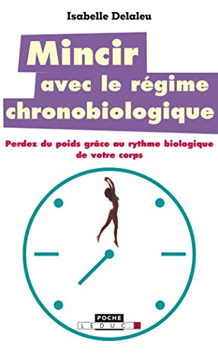 MINCIR AVEC LE REGIME CHRONOBIOLOGIQUE: DELALEU ISABELLE