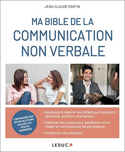 BIBLE DE LA COMMUNICATION NON VERBALE: MARTIN JEAN CLAUDE