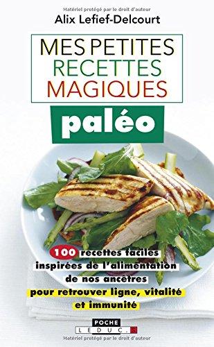 MES PETITES RECETTES MAGIQUES PALEO: LEFIEF DELCOURT ALIX
