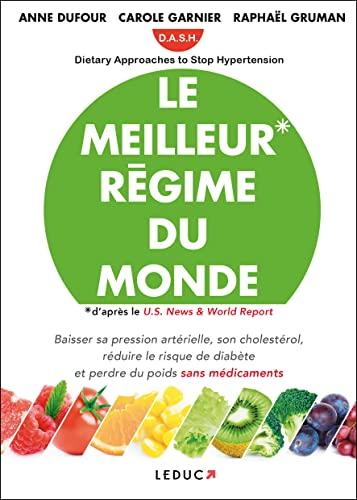 9791028501532: Le meilleur régime du monde: Le meilleur régime du monde : Dietary Approaches to Stop Hypertension
