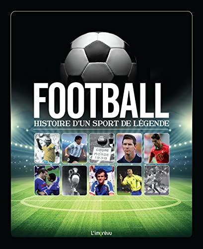 FOOTBALL HISTOIRE D UN SPORT DE LEGENDE: COLLECTIF