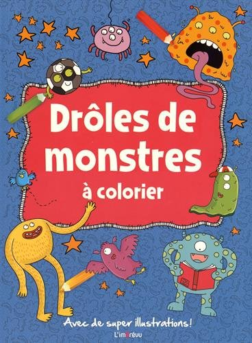 DROLES DE MONSTRES A COLORIER: COLLECTIF