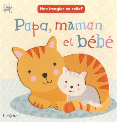 PAPA MAMAN ET BEBE - IMAGIER EN RELIEF: COLLECTIF