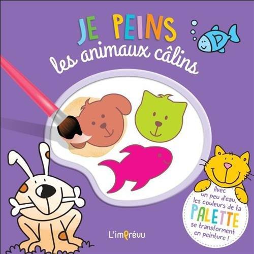 JE PEINS LES ANIMAUX CALINS: COLLECTIF