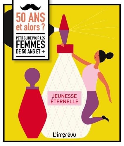 50 ANS ET ALORS - PETIT GUIDE FEMMES: KRIJNEN RITEJE