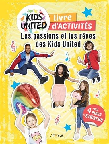 PASSIONS ET REVES DE KIDS UNITED -LES-: CAHIER D ACTIVITES