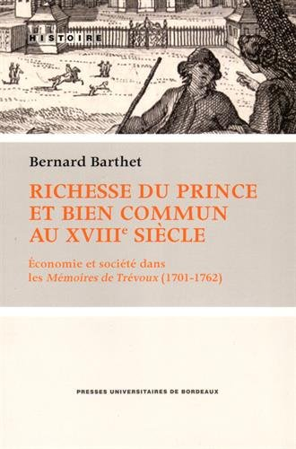 Richesse du prince et bien commun au XVIIIe siecle Economie et: Barthet Bernard