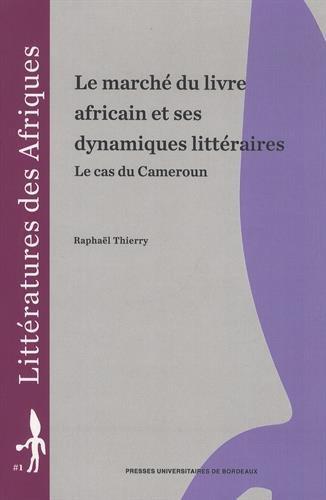 Le marche du livre africain et ses dynamiques litteraires Le cas: Thierry Raphael