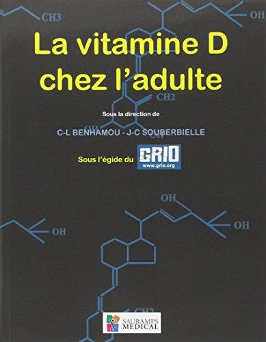 La vitamine D chez l'adulte: Claude-Laurent Benhamou; Collectif; Jean-Claude Souberbielle