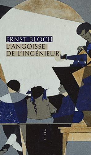 Angoisse de l'ingénieur (L'): Bloch, Ernst
