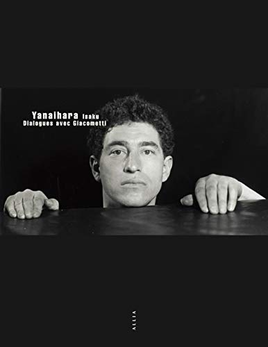 Dialogues avec Giacometti: Yanaihara, Isaku