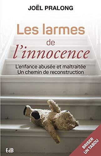 Les larmes de l'innocence: Joël Pralong