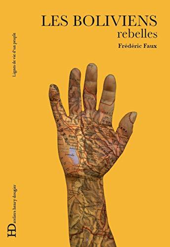 Boliviens, rebelles (Les): Faux, Fr�d�ric