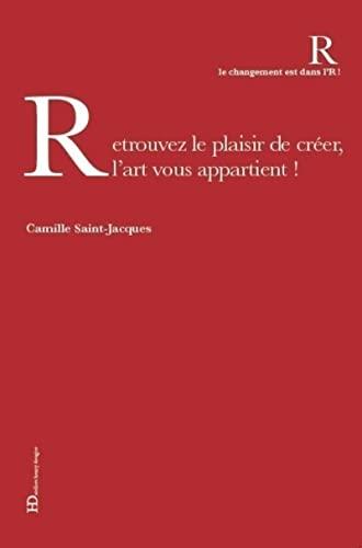 RETROUVEZ LE PLAISIR DE CREER L ART VOUS: SAINT JACQUES CAMILL