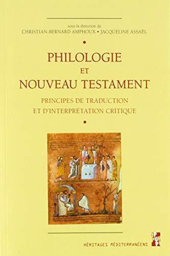 PHILOLOGIE ET NOUVEAU TESTAMENT: PRINCIPES DE TRADUCTION: AMPHOUX CHRISTIAN-BERNARD/ASSAËL JACQUELINE